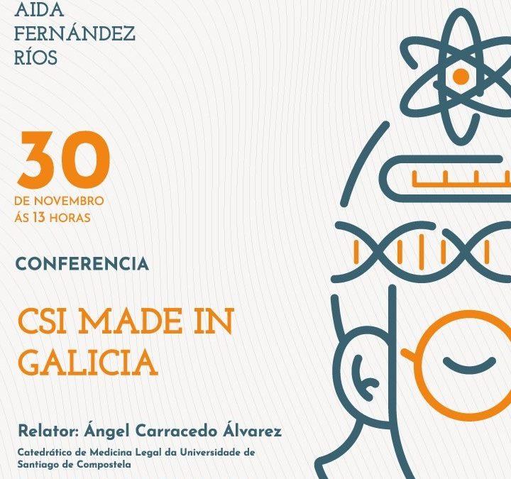 """Conferencia """"CSI Made in Galicia"""" – Segundo bloque do Ciclo Aida Fernández Ríos"""